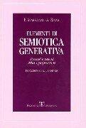 Elementi di semiotica generativa. Processi e sistemi della significazione