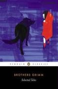 Selected Tales (Brothers Grimm) (Penguin Classics), JACOB GRIMM, BROTHERS GRIMM