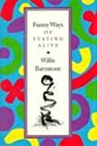 Funny Ways of Staying Alive (0874516293) by Barnstone, Willis