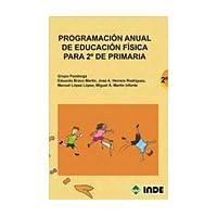 Programación anual de Educación Física para 2º de Primaria (Educación Física. Programación y diseño curricular...