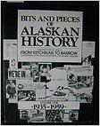 Bits and Pieces of Alaskan History, Vol. 2 1960-1974