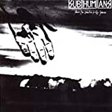 Subhumans From The Cradle To The Grave