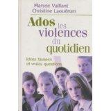 Ados et violences du quotidien - Idées fausses et vraies questions...