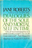 Dialogues of the Soul and Mortal Self in Time (0132085461) by Roberts, Jane