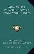 Milano Ed I Principi Di Savoia Cenni Storici (1859)