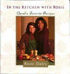 img - for In the Kitchen with Rosie: Oprah's Favorite Recipes [Hardcover] book / textbook / text book