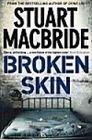 Logan McRae (3) - Broken Skin Stuart MacBride