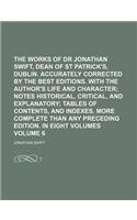 The works of Dr Jonathan Swift, Dean of St Patrick's, Dublin. Accurately corrected by the best editions. With the author's Life and character Volume 6