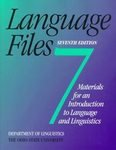 LANGUAGE FILES 7TH EDITION: MATERIALS FOR AN INTRODUCTION TO LANGUAG (0814250033) by THE OHIO STATE UNIVE OSU DEPT LINGUISTICS