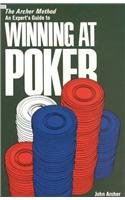 The Archer Method: An Expert's Guide to Winning at Poker (Melvin Powers Self-Improvement Library), John Archer