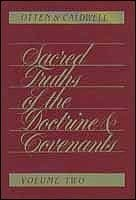 SACRED TRUTHS OF THE DOCTRINE AND COVENANTS; Vol. 2