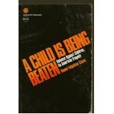 A Child Is Being Beaten: Violence Against Children : An American Tragedy
