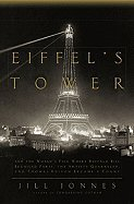Eiffel's Tower- And the World's Fair Where Buffalo Bill Beguiled Paris, the Artists Quarreled, & Thomas Edison Became a Count (09) by Jonnes, Jill [Hardcover (2009)]