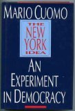 The New York Idea: An Experiment in Democracy (051759644X) by Mario Cuomo