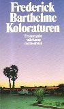 Koloraturen. Erzählungen. (3518382497) by Frederick Barthelme