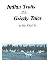 Indian Trails and Grizzly Tales at Amazon.com
