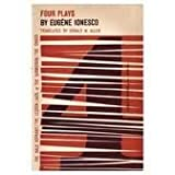 Four Plays By Eugene Ionesco.