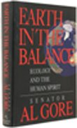 Earth in the Balance: Ecology and the Human Spirit, Gore, Albert