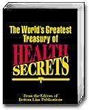 The World's Greatest Treasury of Health Secrets