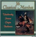 echange, troc Sixteen Classical Marches - 16 Classical Marches