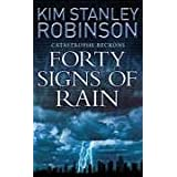 Forty Signs of Rainby Kim Stanley Robinson