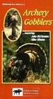 Archery Gobblers [VHS]