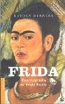 Frida: Una Biografia de Frida Kahlo (Spanish Edition) (8408045806) by Herrera, Hayden