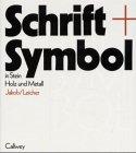 Schrift + Symbol: In Stein, Holz und...