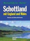 Reiseführer Natur, Schottland mit England und Wales