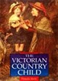 The Victorian Country Child (Illustrated History Paperbacks)