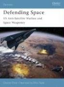 Defending Space: US Anti-Satellite Warfare and Space Weaponry (Fortress)
