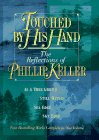 Touched by His Hand: The Reflections of Phillip Keller (0884861562) by Phillip Keller