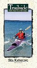 Sea Kayaking in Baja (Trailside - Make Your Own Adventure Series) [VHS]