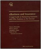 img - for eBusiness and Insurance A Legal Guide to Transacting Insurance and Other Business on the Internet book / textbook / text book