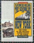 Image of Under the Sidewalks of New York: The Story of the Greatest Subway System in the World
