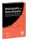 Metallographic And Materialographic Specimen Preparation, Light Microscopy, Image Analysis And Hardness Testing