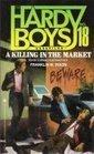 A Killing in the Market (Hardy Boys Casefiles, Case 18)