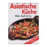 Asiatische K�che: Wok, Sushi & Co.