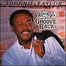 Gotta Get the Groove Back Johnnie Taylor