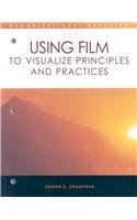 Organizational Behavior: Using Film to Visualize Principles and Practices