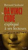 Le Da Vinci Code expliqu� � ses lecteurs par Sesbo��