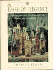 A Dash of Elegance/How to Make and Use Flavored Oils, Sherries, and Vinegars at Home, Charles G. Reavis
