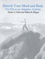 Stretch Your Mind and Body: Tai Chi as an Adaptive Activity