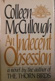 An Indecent Obsession (0060149205) by McCullough, Colleen