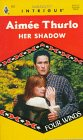 Her Shadow (Four Winds #3, Harlequin Intrigue #457), Aimee Thurlo