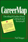 img - for CAREERMAP: Deciding What You Want, Getting It and Keeping It book / textbook / text book