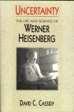 img - for Uncertainty: The Life and Science of Werner Heisenberg book / textbook / text book