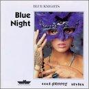 echange, troc Blue Knights - Blue Night