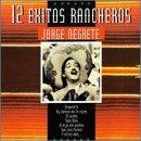 echange, troc Jorge Negrete - 12 Exitos Rancheros