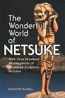 The Wonderful World of Netsuke: With...